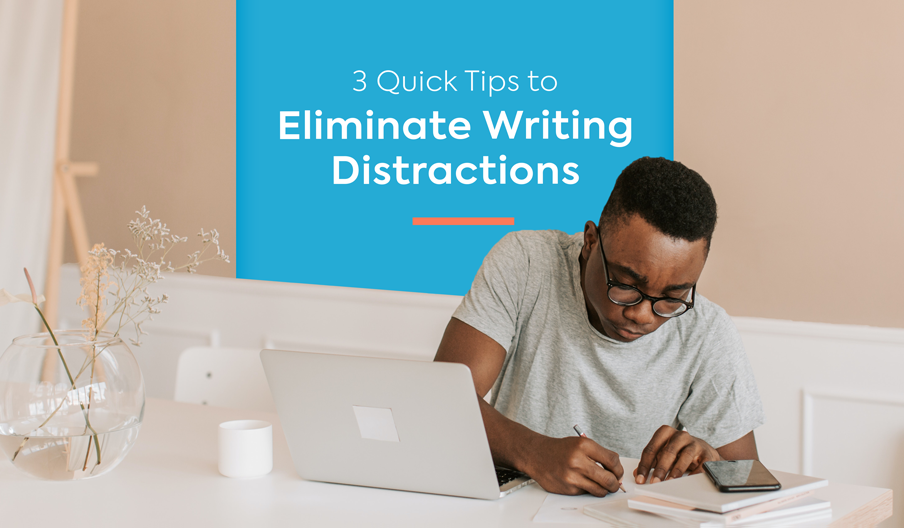 eliminate writing distraction tips blog banner